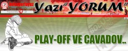 PLAY-OFF VE CAVADOV..