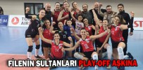 FİLENİN SULTANLARI PLAY-OFF AŞKINA