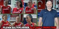 FİLENİN SULTANLARININ PLAY-OFF'A İNANCI TAM!